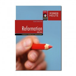 Reformation Heute – Reformation