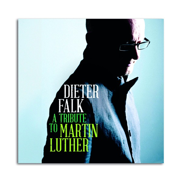 Dieter Falk A Tribute to Martin Luther