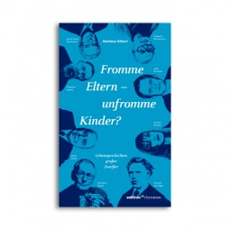 Fromme Eltern – unfromme Kinder?