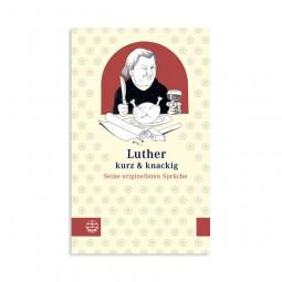 Luther kurz und knackig