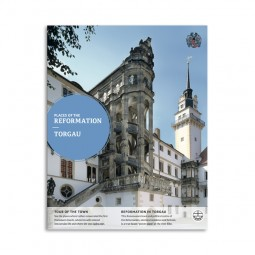 Places of the reformation - Torgau