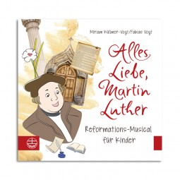 Alles Liebe, Martin Luther