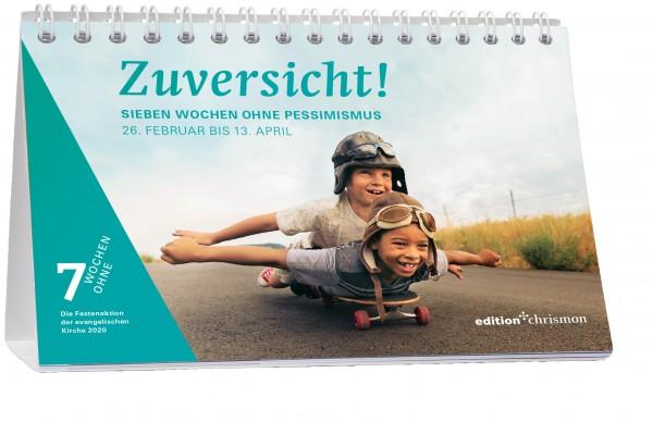 Zuversicht! Sieben Wochen ohne Pessimismus. Wochenkalender
