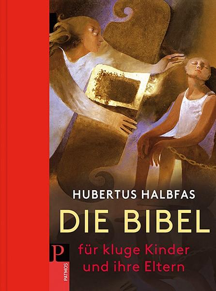 Hubertus Halbfas: Die Bibel für kluge Kinder und ihre Eltern