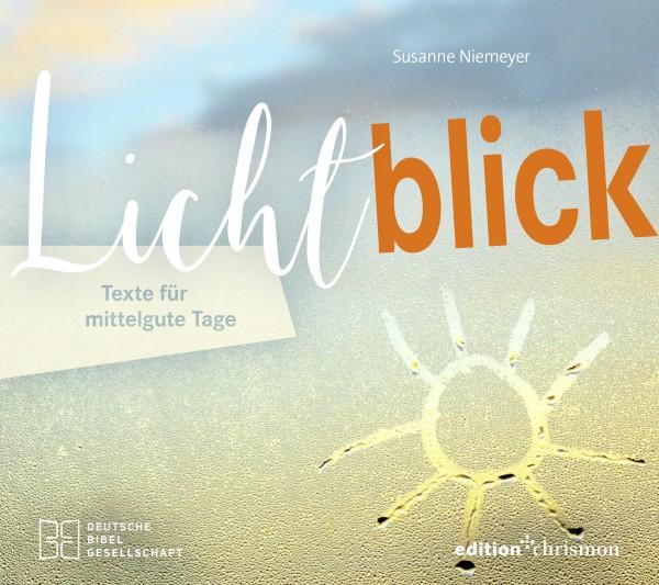 Lichtblick – Texte für mittelgute Tage