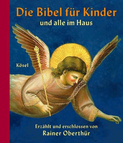 Rainer Oberthür: Die Bibel für Kinder und alle im Haus 978-3-466-36668-2