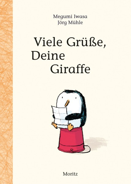 Megumi Iwasa, Jörg Mühle: Viele Grüße, deine Giraffe 978-3-89565-337-7