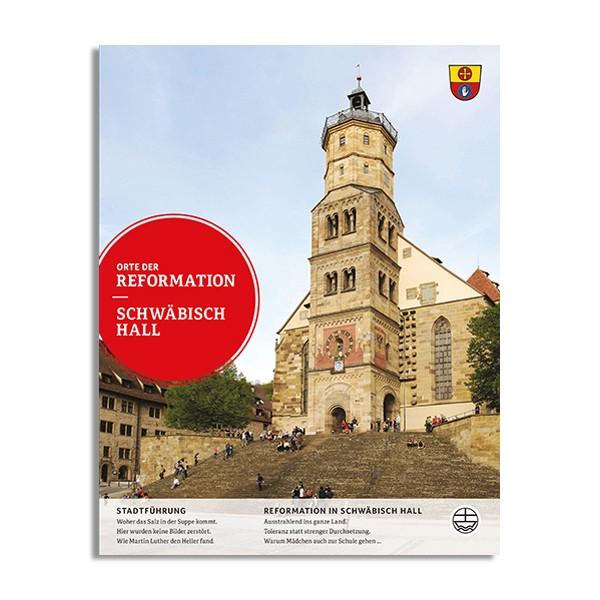 Orte der Reformation – Schwäbisch Hall