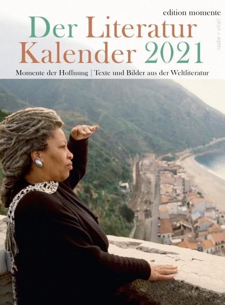 Edition Momente: Hg. von Elisabeth Raabe Gestaltet von Max Bartholl: Der Literatur Kalender 202: Momente der Hoffnung- Texte und Bilder aus der Weltliteratur