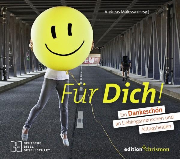 Andreas Malessa: FÜR DICH! Ein Dankeschön an Lieblingsmenschen und Alltagshelden, ISBN: 978 3 96038 278-2