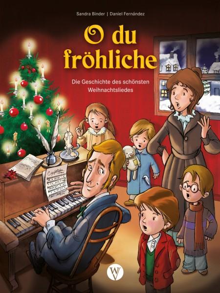 O du fröhliche  | Die Geschichte des schönsten Weihnachtsliedes | Sandra Binder |  Daniel Fernandez (Illustr.)