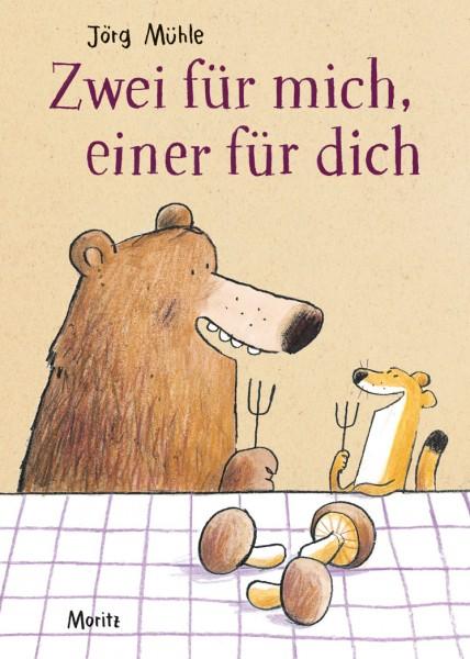 Jörg Mühle: Zwei für mich, einer für dich 978-3-89565-357-5