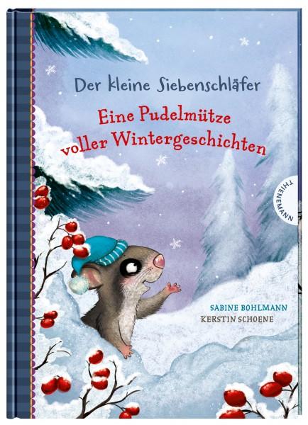 Der kleine Siebenschläfer Eine Pudelmütze voller Wintergeschichten