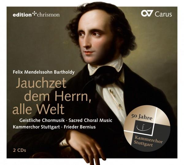 Felix Mendelssohn Bartholdy | Kammerchor Stuttgart | Frieder Bernius: ISBN: Jauchzet dem Herrn, alle Welt
