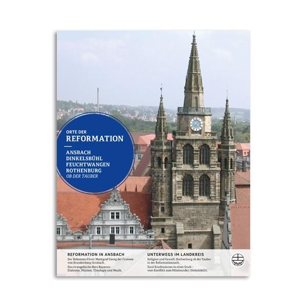 Orte der Reformation - Ansbach, Dinkelsbühl, Feuchtwangen, Rothenburg ob der Tauber