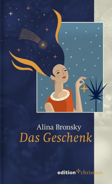 Alina Bronsky: Das Geschenk, ISBN: 978 3 96038 296 6