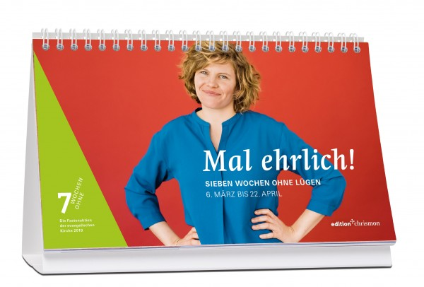 7 Wochen Ohne 2019: Mal ehrlich! Sieben Wochen ohne Lügen. Tagestischkalender