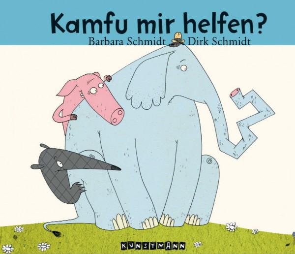 Barbara Schmidt, Dirk Schmidt: Kamfu mir helfen? 978-3-88897-568-4