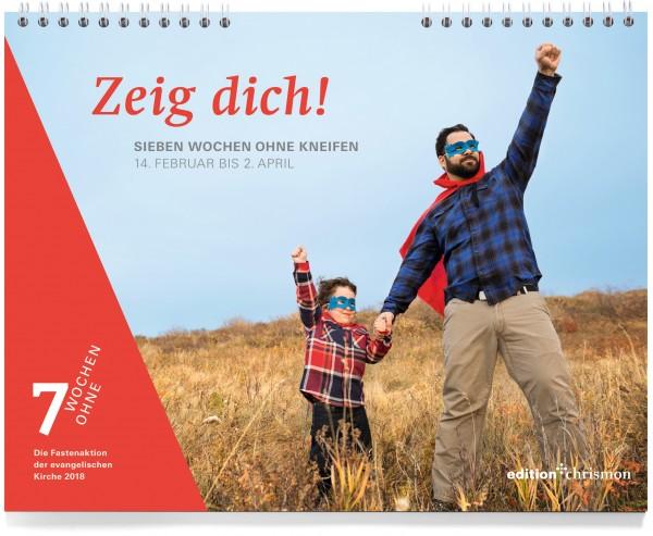 Zeig dich! Sieben Wochen ohne Kneifen. Tageswandkalender