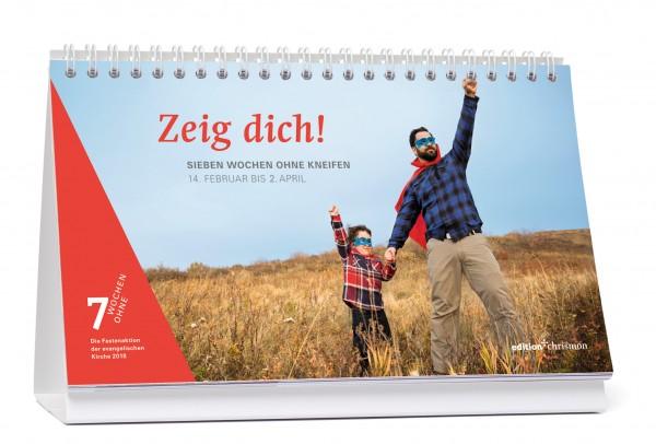 Zeig dich! Sieben Wochen ohne Kneifen. Tagestischkalender