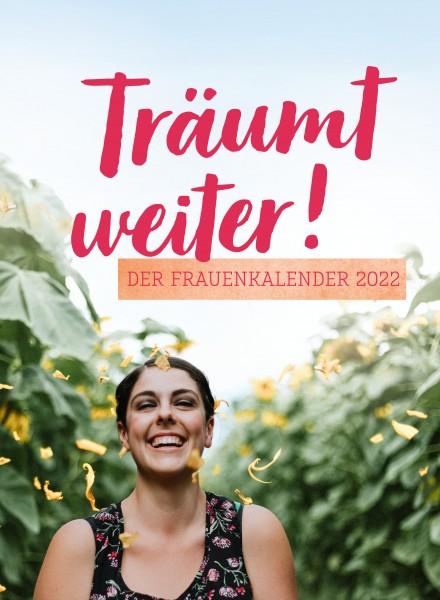 Träumt weiter! - Der Frauenkalender 2022