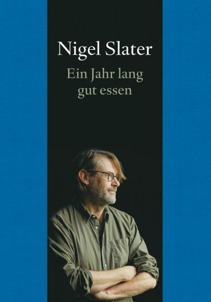 Nigel Slater: EIN JAHR LANG GUT ESSEN- 978-3-8321-9912-8