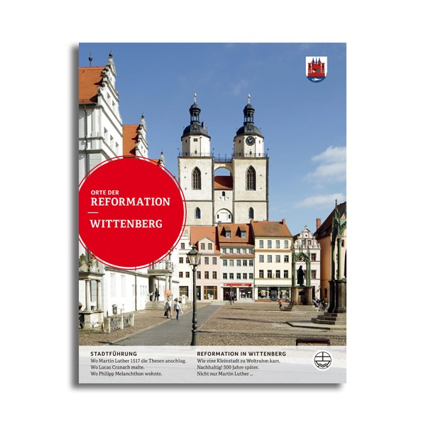 Orte der Reformation – Wittenberg