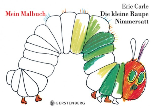 Eric Carle: Die kleine Raupe Nimmersatt - Mein Malbuch