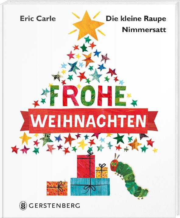 Eric Carle: Die kleine Raupe Nimmersatt - Frohe Weihnachten 978-3 ...