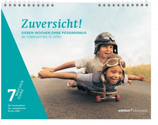 Zuversicht! Sieben Wochen ohne Pessimismus. Tageswandkalender