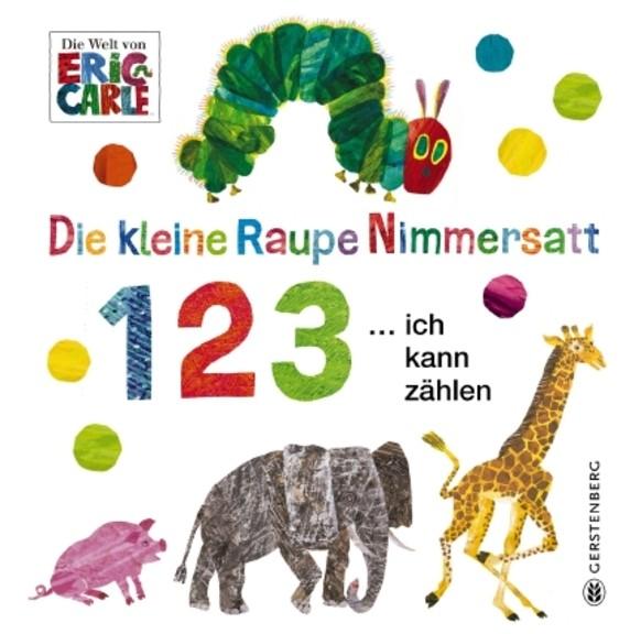 Eric Carle Die kleine Raupe Nimmersatt - 1 2 3 … ich kann zählen.