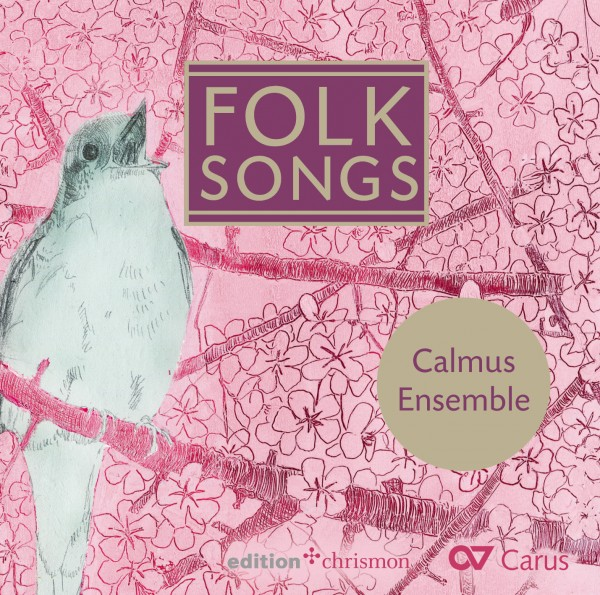 Calmus Ensemble: Folk Songs