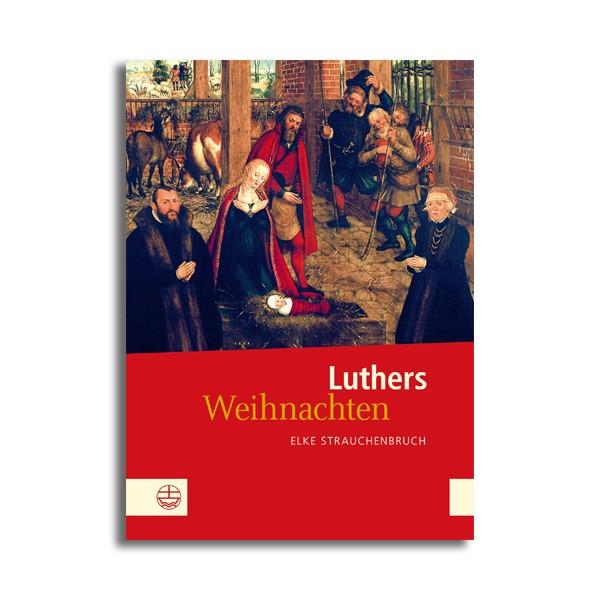 Strauchenbruch: Luthers Weihnachten