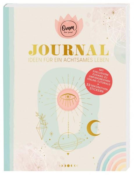 Omm for you Journal: Ideen für ein achtsames Leben