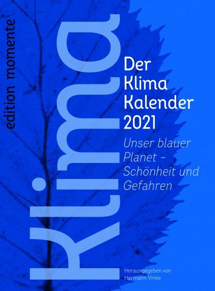 Der Klima Kalender 2021 Unser blauer Planet – Schönheit und Gefahren