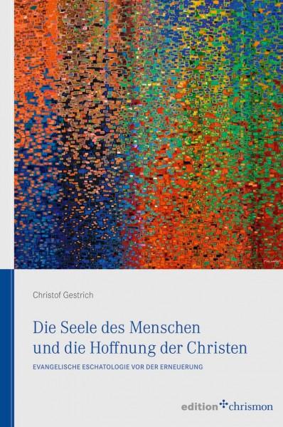 978-3-869-21004-9-Christof Gestrich-Die Seele des Menschen und die Hoffnung der Christen